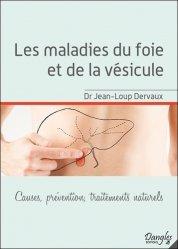 Dernières parutions sur Hépato - Gastroentérologie - Proctologie, Les maladies du foie et de la vésicule