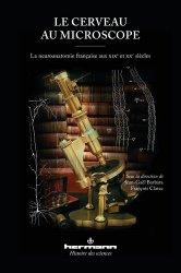 Dernières parutions dans Histoire des sciences, Le cerveau au microscope