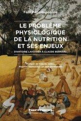 Dernières parutions dans Histoire des sciences, Le problème physiologique de la nutrition et ses enjeux