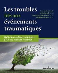 Dernières parutions sur Traumatismes psychologiques, Les troubles liés aux événements traumatiques