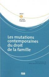 Dernières parutions sur Famille, Les mutations contemporaines du droit de la famille