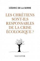 Dernières parutions sur Économie et politiques de l'écologie, Les chrétiens sont-ils responsables de la crise écologique