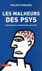 Dernières parutions dans Cahiers libres, Les malheurs des psys. Psychotropes et médicalisation du social