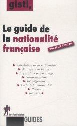 Dernières parutions dans Guides, Le guide de la nationalité française. Edition revue et corrigée