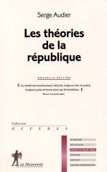 Dernières parutions dans Repères, Les théories de la république. 2e édition