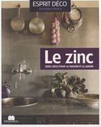 Dernières parutions dans Esprit déco, Le zinc