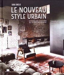Dernières parutions sur Intérieurs contemporains, Le nouveau style urbain
