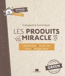 Dernières parutions sur Trucs et astuces pour la maison, Les produits miracle