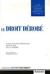 Dernières parutions dans Grands colloques, Le droit dérobé. Actes du colloque de Montpellier Faculté de droit 10 et 11 avril 2003