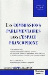 Dernières parutions dans Grands colloques, Les commissions parlementaires dans l'espace francophone