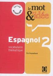 Dernières parutions sur Vocabulaire, Le Mot et l'Idée - Espagnol 2