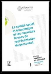 Dernières parutions sur Représentation du personnel, Le comité social et économique et les nouvelles formes de représentation du personnel. Guide pratique, Edition 2020