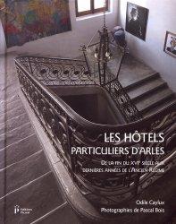 Dernières parutions sur Habitat individuel, Les hôtels particuliers d'Arles de la fin du XVIe siècle aux dernières années de l'Ancien Régime