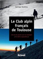 Dernières parutions sur Patrimoine montagnard, Le club alpin français de Toulouse