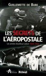 Dernières parutions dans Aviation, Les secrets de l'Aéropostale. Les années Bouilloux-Lafont 1926-1944