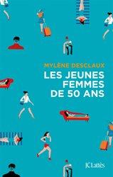 Dernières parutions dans Essais et documents, Les jeunes femmes de cinquante ans
