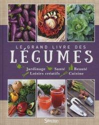 Dernières parutions sur Ouvrages généraux, Le grand livre des légumes