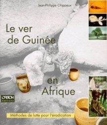 Dernières parutions dans Didactiques, Le ver de Guinée Méthodes de lutte pour l'éradication