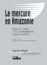 Dernières parutions dans Expertise collégiale, Le mercure en Amazonie Rôle de l'homme et de l'environnement, risques sanitaires