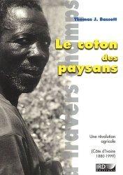 Dernières parutions dans À travers champs, Le coton des paysans Une révolution agricole en Côte d'Ivoire (1880-1999)