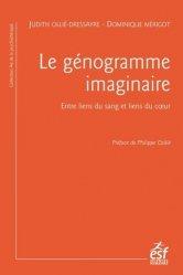 Dernières parutions dans Art de la psychothérapie, Le génogramme imaginaire : liens du sang, liens du coeur