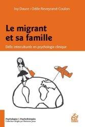 Dernières parutions sur Psychologie clinique, Le migrant et sa famille. Défis interculturels en psychologie clinique