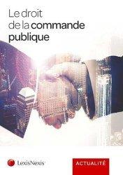Dernières parutions dans Actualité, Le droit de la commande publique