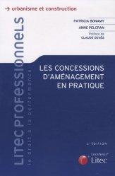 Dernières parutions dans Litec professionnels, Les concessions d'aménagement en pratique. 2e édition