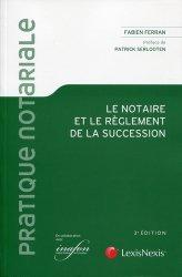 Dernières parutions dans Pratique notariale, Le notaire et le règlement de la succession. 3e édition