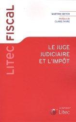 Dernières parutions dans Litec fiscal, Le juge judiciaire et l'impôt
