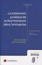 Dernières parutions dans Planète social Thèses, Le traitement juridique de la discrimination dans l'entreprise. Réflexions sur un risque