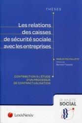 Dernières parutions dans Planète social Thèses, Les relations des caisses de sécurité sociale avec les entreprises. Contribution à l'étude d'un processus de contractualisation