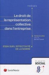 Dernières parutions dans Planète social Thèses, Le droit de la représentation collective dans l'entreprise. Essai sur l'effectivité de la norme