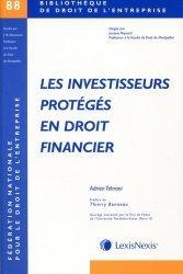 Dernières parutions dans Bibliothèque de droit de l'entreprise, Les investisseurs protégés en droit financier
