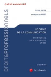 Dernières parutions dans Litec professionnels, Le droit de la communication. Droit français, Union européenne, Suisse, 12e édition