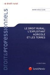 Dernières parutions sur Comptabilité - Législation, Le droit rural, l'exploitant agricole et les terres