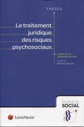Dernières parutions sur Hygiène et sécurité, Le traitement juridique des risques psychosociaux