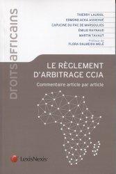 Dernières parutions sur Arbitrage, Le règlement d'arbitrage CCJA. Commentaire article par article