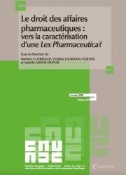 Dernières parutions sur Autres ouvrages de droit des affaires, Le droit des affaires pharmaceutiques : vers la caractérisation d'une Lex Pharmaceutica ?