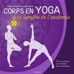 Dernières parutions sur Yoga, Le corps en yoga