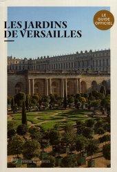 Dernières parutions sur Histoire des jardins - Jardins de référence, Les jardins de Versailles