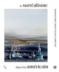 Dernières parutions sur Surréalisme, Le Surréalisme dans l'art américain