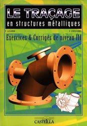 Souvent acheté avec Le traçage en structures métalliques, le Le traçage en structures métalliques Exercices et corrigés de niveau III