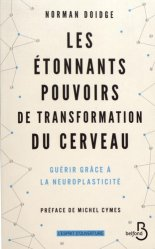 Dernières parutions sur Neurosciences, Les étonnants pouvoirs de transformation du cerveau