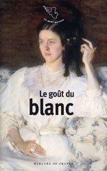 Dernières parutions dans Le petit Mercure, Le Goût du blanc