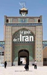 Dernières parutions sur Récits de voyages-explorateurs, Le goût de l'Iran