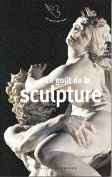 Dernières parutions dans Le petit Mercure, Le goût de la sculpture