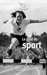 Dernières parutions sur Histoire du sport, Le goût du sport