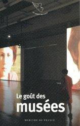 Dernières parutions dans Le petit Mercure, Le goût des musées