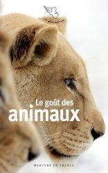 Dernières parutions sur Animaux, Le goût des animaux